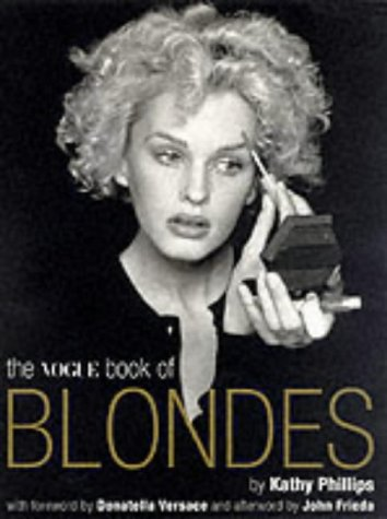 VOGUE BOOK OF BLONDES - PHILLIPS , KATHY