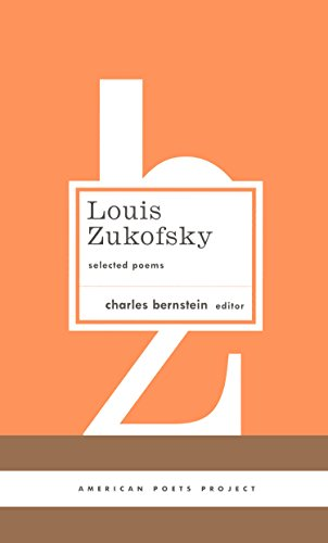 Louis Zukofsky: Selected Poems (American Poets Project) - Zukofsky, Louis
